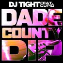 Dade County Dip (feat. Cupid)/DJ Tight