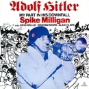Adolph Hitler - My Part in His Downfall (With John Wells, Graham Stark, Alan Clare)/Spike Milligan