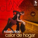 Tango Classics 287: Calor de Hogar/Roberto Firpo