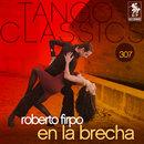 Tango Classics 307: En la Brecha/Roberto Firpo