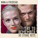Try To Remember - 30 Store Hits/Nina & Frederik