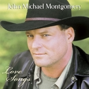 Love Songs/John Michael Montgomery