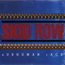 Subhuman Race/Skid Row