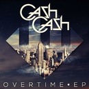 Overtime EP/Cash Cash