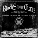 Between The Devil & The Deep Blue Sea (Special Edition)/Black Stone Cherry