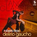 Tango Classics 280: Delirio Gaucho/Roberto Firpo