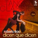 Tango Classics 284: Dicen Que Dicen/Roberto Firpo