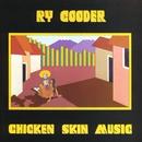 Chicken Skin Music/Ry Cooder