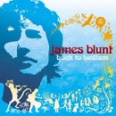 Back to Bedlam (Deluxe Edition)/James Blunt