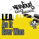 As It Ever Was/L.E.D.