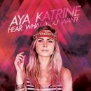 Hear What You Want/Aya Katrine