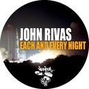 Each And Every Night/John Rivas