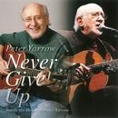 決してあきらめないで(ネヴァー・ギヴ・アップ):インサイド・ザ・ハート・オブ・ピーター・ヤーロウ/ピーター・ヤーロウ