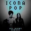 All Night (Remixes)/Icona Pop