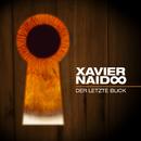 Der letzte Blick/Xavier Naidoo