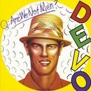 Q: Are We Not Men? A: We Are Devo!/Devo