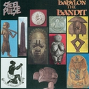 Babylon The Bandit/Steel Pulse