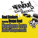Nowhere Love feat. Deepa Soul - Junior Vasquez Remix/Soul Seekers
