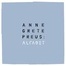 Alfabet (2013 Remaster)/Anne Grete Preus