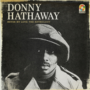 Never My Love: The Anthology/Donny Hathaway