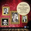 Festival der deutschen Tenöre/Fritz Wunderlich/Rudolf Schock/Nicolai Gedda/Peter Schreier
