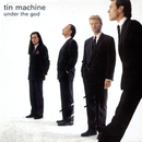 Under The God E.P./Tin Machine