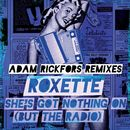 She's Got Nothing On (But The Radio) [Remixes] (Remixes)/Roxette