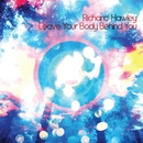 Leave Your Body Behind You/Richard Hawley