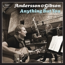 Anything But You/Andersson & Gibson