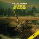 Where Is My Moon?/Sivert Høyem