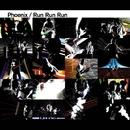 Run Run Run/Phoenix