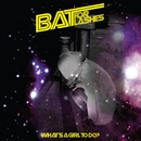 What's a Girl To Do/Bat For Lashes