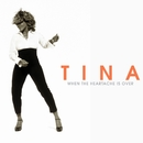 When The Heartache Is Over/Tina Turner