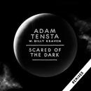 Scared Of The Dark (Remix EP) [Standard Version]/Adam Tensta