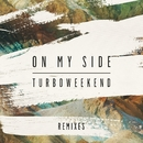On My Side (Remixes)/Turboweekend