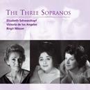 The Three Sopranos/Elisabeth Schwarzkopf/Victoria de los Angeles/Birgit Nilsson