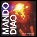 Down In The Past [Moonbootica Remix]/Mando Diao