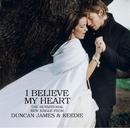 I Believe My Heart/Duncan James and Keedie