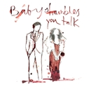 You Talk/Babyshambles
