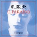 O Paraiso [14 Canções]/Madredeus