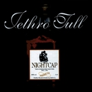 Nightcap - The Unreleased Masters 1973-1991/Jethro Tull