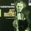 Jazz Masters/Bix Beiderbecke