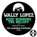 Keep Running the Melody feat. Kreesha Turner [The Japanese PopStars Remix] (The Japanese PopStars Remix)/Wally Lopez