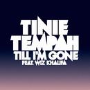 Till I'm Gone (feat. Wiz Khalifa)/Tinie Tempah