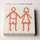 I See You, You See Me/The Magic Numbers