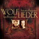 Wolf: Lieder/Ian Bostridge/Antonio Pappano
