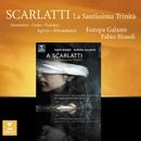 Scarlatti : La Santissima Trinita/Fabio Biondi/Europa Galante/Roberta Invernizzi/Véronique Gens/Vivica Genaux/Paul Agnew/Roberto Abbondanza