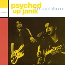 The Quiet Album/Psyched Up Janis