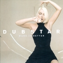 Make It Better/Dubstar