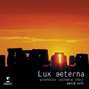 Lux Aeterna Motets/David Hill/Winchester Cathedral Choir